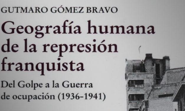 """El próximo viernes 16 de febrero se presenta  el libro """"Geografía humana de la represión franquista. Del Golpe a la Guerra de ocupación (1936-1941)"""""""