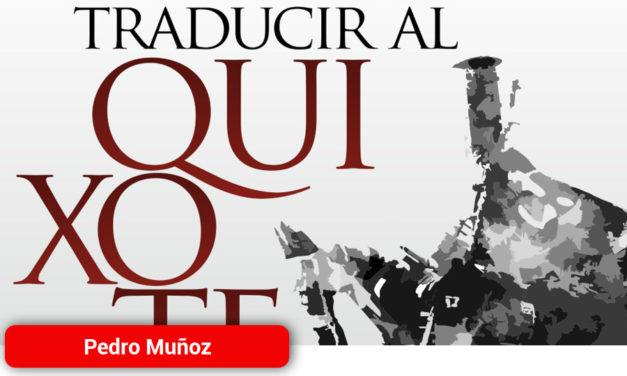 """Congreso Internacional y Laboratorio de Traducción """"Traducir al Quixote"""" en Pedro Muñoz"""