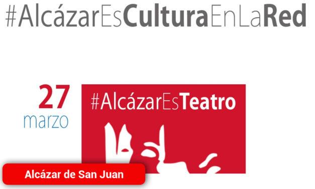 El Patronato Municipal de Cultura de Alcázar de San Juan se hace eco del mensaje del Día Mundial Del Teatro