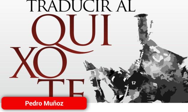 """El Congreso """"TRADUCIR Al Quixote"""" de Pedro Muñoz se celebrará en el mes de Octubre"""