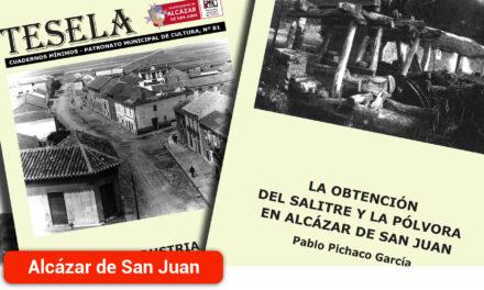 Las teselas de la industria y la obtención de salitre y pólvora en Alcázar de San Juan profundizan en la historia de la ciudad como capital de referencia en el siglo XVI